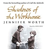 Shadows Of The Workhouse: The Drama Of Life In Postwar London by Worth, Jennifer on 04/12/2008 Unabridged edition