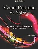 Cours Pratique de Solfège, Niveau 2: Méthode Complète de Solfège, Livre Interactif, Niveau 2