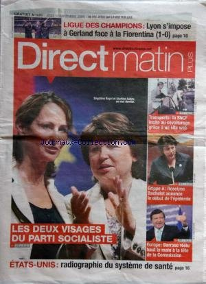 DIRECT MATIN PLUS [No 520] du 17/09/2009 - LES 2 VISAGES DU P.C. - ABRY ET ROYAL - ETATS-UNIS - RADIOGRAPHIE DU SYSTEME DE SANTE - EUROPE - BARROSO REELU A LA TETE DE LA COMMISSION - GRIPPE A - ROSELYNE BACHELOT ANNONCE LE DEBUT DE L'EPIDEMIE - LE COVOITURAGE GRACE A UN SITE WEB - LIGUE DES CHAMPIONS - LYON S'IMPOSE A GERLAND FACE A LA FIORENTINA