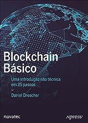 Blockchain básico: Uma introdução não técnica em 25 passos (Portuguese Edition)