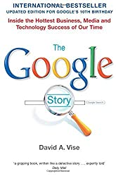 The Google Story by David A. Vise (2008-11-07)