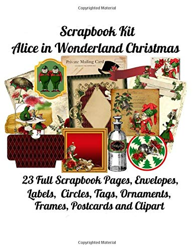 Scrapbook Kit: Alice In Wonderland Christmas, 23 Full Scrapbook Pages, Envelopes, Circles, Labels, Tags, Ornaments, Frames, Postcards and Clip Art