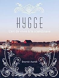 Hygge, l\'art de vivre à la scandinave par Brontë Aurell