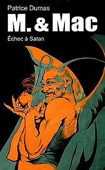 Échec à Satan (M. & Mac t. 7) (French Edition) by [Dumas, Patrice]