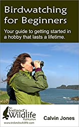 Birdwatching for Beginners: Your guide to getting started in a hobby that lasts a lifetime