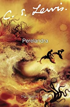 Perelandra (Space Trilogy Book 2) by [Lewis, C. S.]