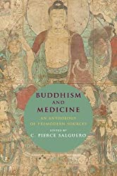 Buddhism and Medicine: An Anthology