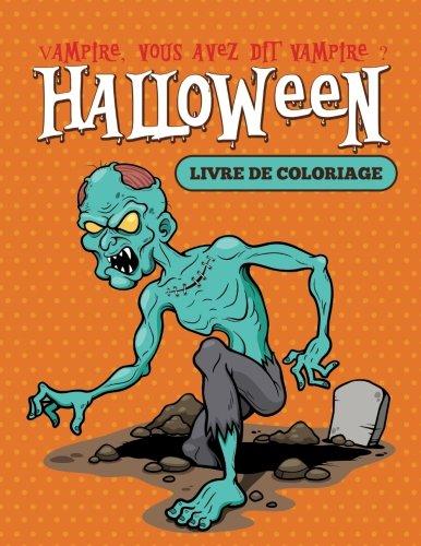 Vampire, vous avez dit vampire ? : Livre de coloriage - Coloriage D'halloween