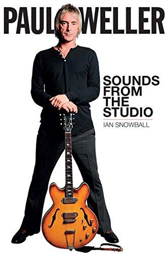Paul Weller: Sounds from the Studio por Ian Snowball