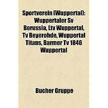 Sportverein (Wuppertal): Wuppertaler Sv Borussia, Ltv Wuppertal, TV Beyerohde, Wuppertal Titans, Barmer TV 1846 Wuppertal