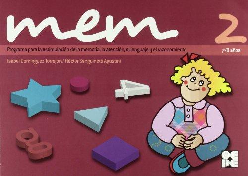 MEM 2 : programa para la estimulación de la memoria, la atención, el lenguaje y el razonamiento por Isabel Domínguez Torrejón