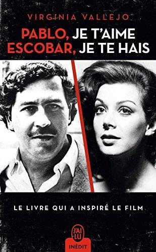 Pablo, je t'aime, Escobar, je te hais (J'ai lu Thriller t. 12076) par Virginia Vallejo