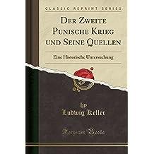 Der Zweite Punische Krieg und Seine Quellen: Eine Historische Untersuchung (Classic Reprint)