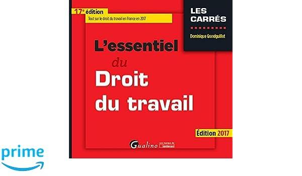 c5ff703b6ad Amazon.fr - L essentiel du droit du travail - Dominique Grandguillot -  Livres