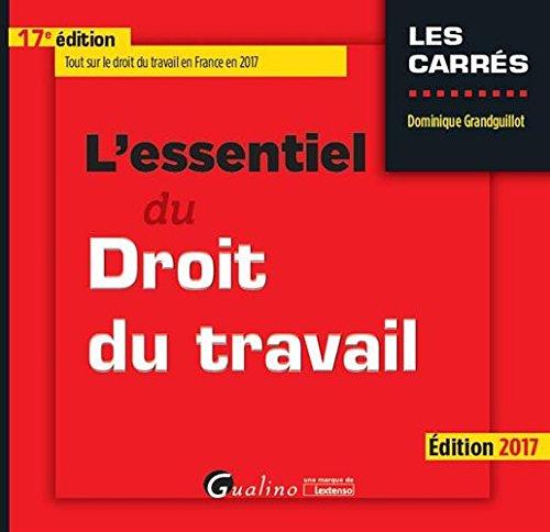 L'essentiel du droit du travail par Dominique Grandguillot