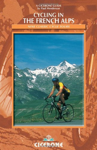 Cycling in the French Alps: Selected Cycle Tours (Cicerone guides) por Paul Henderson