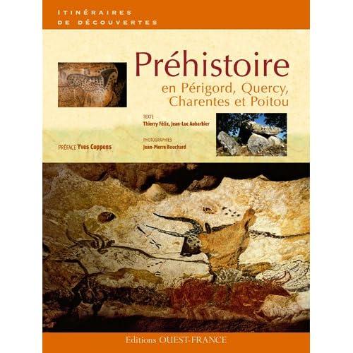 Préhistoire en Périgord, Quercy, Charentes et Poitou