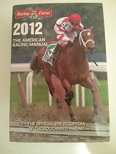 The American Racing Manual 2012: The Official Encyclopedia of Thoroughbred Racing por Paula Prather