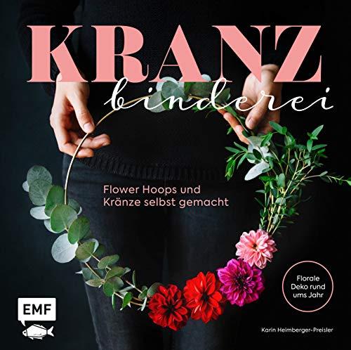 Kranzbinderei - Flower Hoops und Kränze selbst gemacht