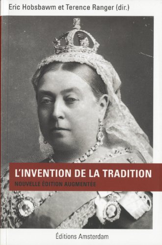 L'invention de la tradition par Eric Hobsbawm, Terence Ranger, Collectif