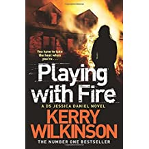 Playing with Fire (Jessica Daniel Series) by Kerry Wilkinson (2013-07-18)