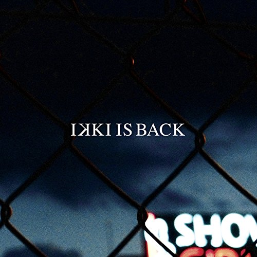... Ikki Is Back [Explicit]
