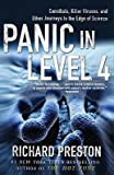 [(Panic in Level 4: Cannibals, Killer Viruses, and Other Journeys to the Edge of Science)] [Author: Richard Preston] published on (June, 2009)