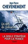 Un défi de civilisation  par Chevènement