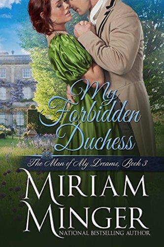 My Forbidden Duchess (The Man of My Dreams Book 3) (English Edition) (Miriam Minger Ebooks)