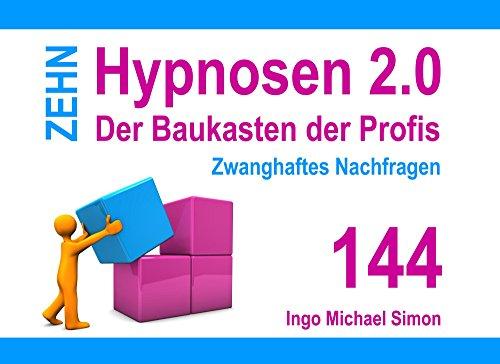 Zehn Hypnosen 2.0 - Band 144: Zwanghaftes Nachfragen