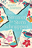Der Sommer der Sternschnuppen: Roman