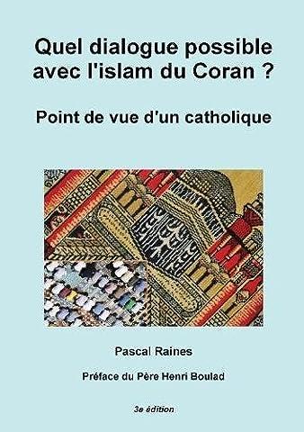 Quel dialogue possible avec l'islam du Coran ? - Point
