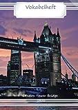 Vokabelheft DIN A5 - London Tower Bridge: 70 Seiten liniert, zweispaltig (Motiv Vokabelhefte)
