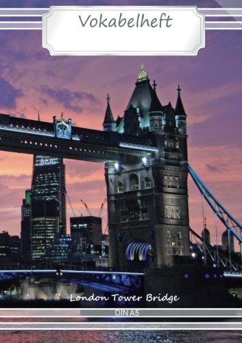 Preisvergleich Produktbild Vokabelheft DIN A5 - London Tower Bridge: 70 Seiten liniert, zweispaltig (Motiv Vokabelhefte)