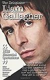 The Delaplaine LIAM GALLAGHER - His Essential Quotations (Delaplaine Essential Quotations)
