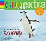 Die spannende Welt der Tiere Vom Einzeller zum Elefanten (Die GEOlino Hör-Bibliothek - Einzeltitel, Band 6)
