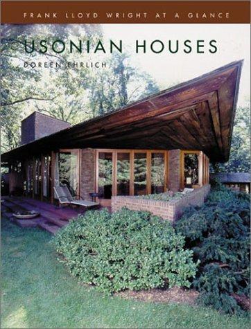 Usonian Houses (Frank Lloyd Wright at a Glance) by Doreen Enrlich (2002-10-06)