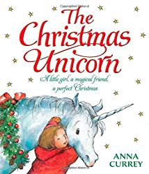 The Christmas Unicorn by Anna Currey (2012-10-04)