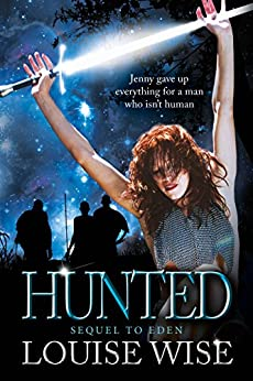 Hunted (sci-fi Beauty and the Beast, Eden Book 2) (Sensual Romance) by [Wise, Louise]
