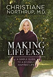 Making Life Easy: A Simple Guide to a Divinely Inspired Life by Dr Christiane Northrup (2016-12-13)