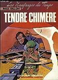 Tendre chimère | Gillon, Paul (1926-2011). Auteur