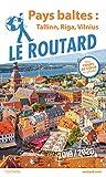 Guide du Routard Pays baltes - Tallinn, Riga, Vilnius 2019/20