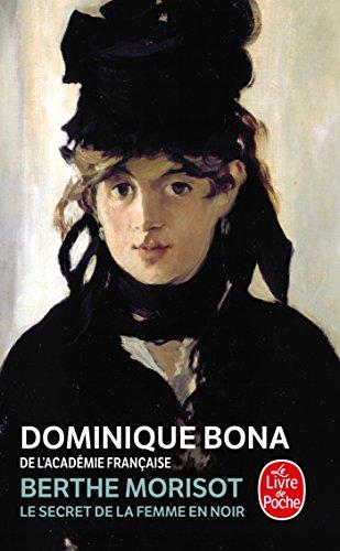 Berthe Morisot : Le Secret de la femme en noir par Dominique Bona