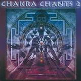 Chakra Chants 2 by Jonathan Goldman (2004-05-03)
