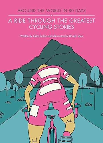 A Ride Through the Greatest Cycling Stories (Around the World in 80 Days) (English Edition)