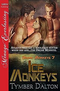 Ice Monkeys [Drunk Monkeys 7] (Siren Publishing Menage Everlasting) di [Dalton, Tymber]