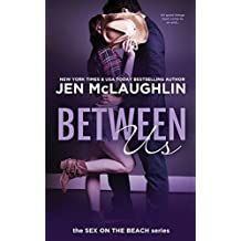 Between Us: Sex on the Beach (The Sex on the Beach) by Jen McLaughlin (2014-02-18)