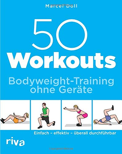 50 Workouts – Bodyweight-Training ohne Geräte - Fitness-Training