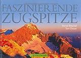 Faszinierende Zugspitze - Bernd Ritschel, Tom Dauer