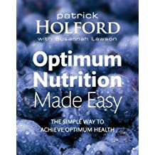 Optimum Nutrition Made Easy: The Simple Way to Achieve Optimum Nutrition